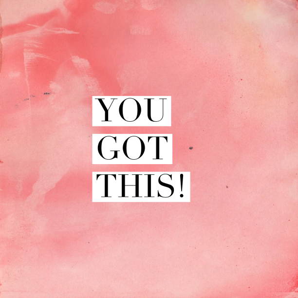 you-got-this-612x612